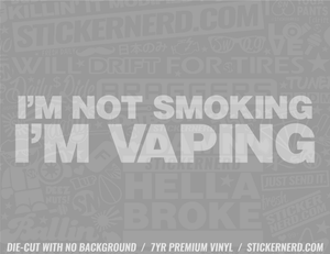 I'm Not Smoking Sticker - Window Decal - STICKERNERD.COM