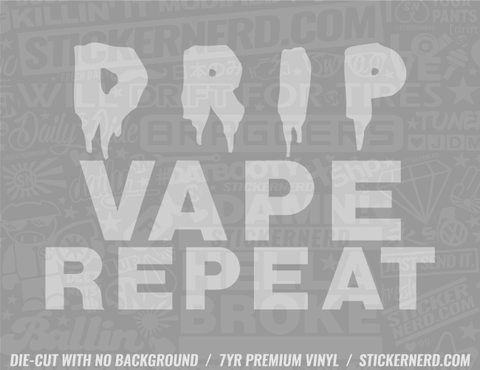 Drip Repeat Sticker - Window Decal - STICKERNERD.COM