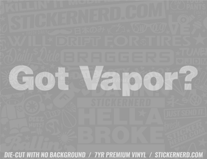Got Vapor? Sticker