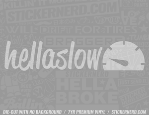 HellaSlow Sticker #2943 - STICKERNERD.COM