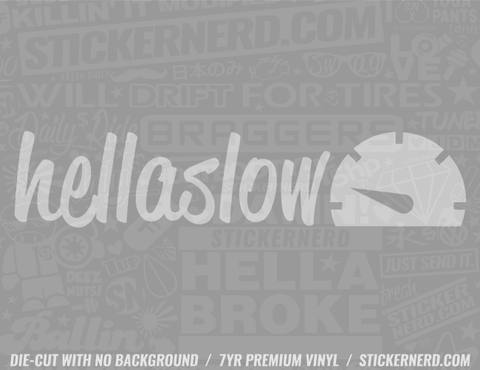 HellaSlow Sticker - Window Decal - STICKERNERD.COM