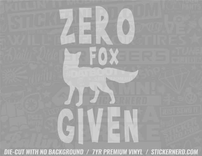 Zero Fox Given Sticker - Window Decal - STICKERNERD.COM