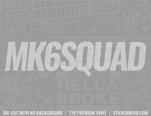 Mk6 Squad Sticker #3002 - STICKERNERD.COM