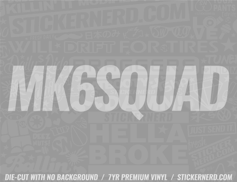 Mk6 Squad Sticker - Window Decal - STICKERNERD.COM