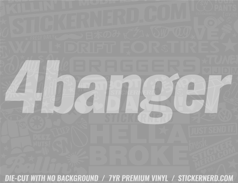 4 Banger Sticker #3012 - STICKERNERD.COM
