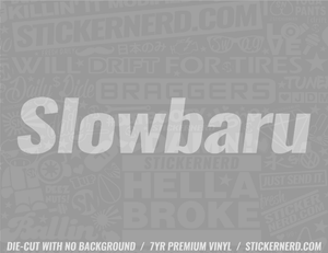 Slowbaru Sticker - Window Decal - STICKERNERD.COM