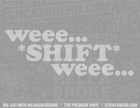 Weee Shift Weee Sticker
