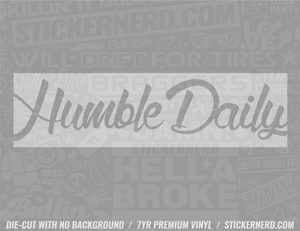Humble Daily Slap Style Sticker