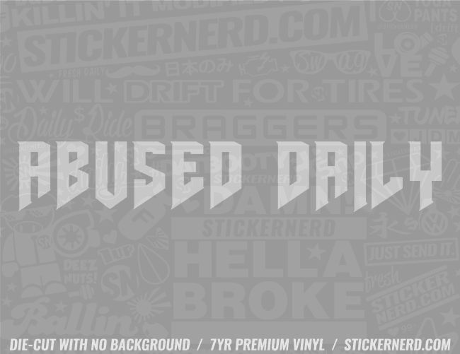 Abused Daily Sticker - Window Decal - STICKERNERD.COM
