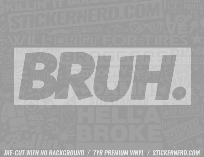Bruh Slap Style Sticker #3094 - STICKERNERD.COM