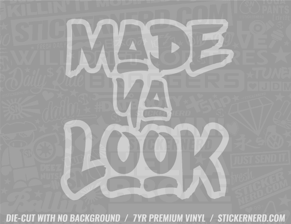 Made Ya Look Sticker - Window Decal - STICKERNERD.COM