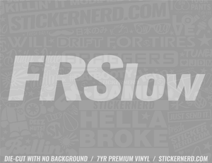 FRSlow FRS Slow Sticker - Window Decal - STICKERNERD.COM