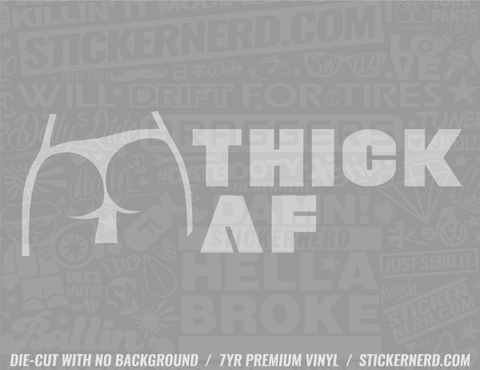 Thick AF Sticker - Window Decal - STICKERNERD.COM
