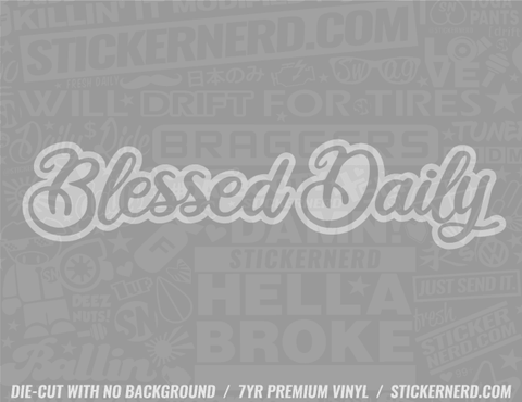 Blessed Daily Sticker - Window Decal - STICKERNERD.COM