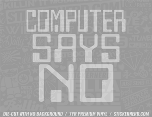 Computer Says No Sticker - Window Decal - STICKERNERD.COM