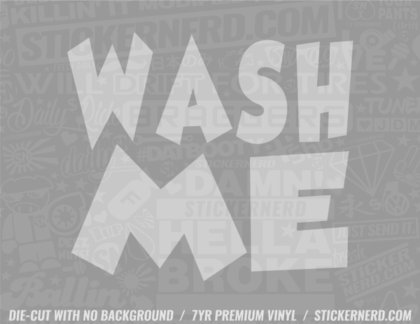 Wash Me Sticker - Window Decal - STICKERNERD.COM