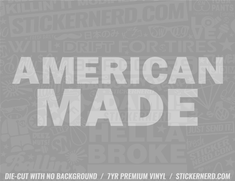American Made Sticker - Window Decal - STICKERNERD.COM