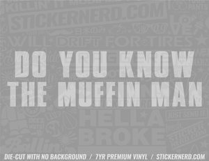Do You Know The Muffin Man Sticker