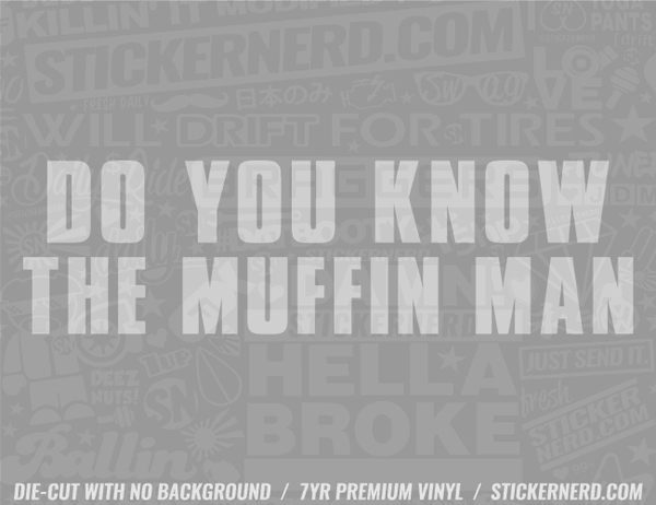 Do You Know The Muffin Man Sticker - Window Decal - STICKERNERD.COM