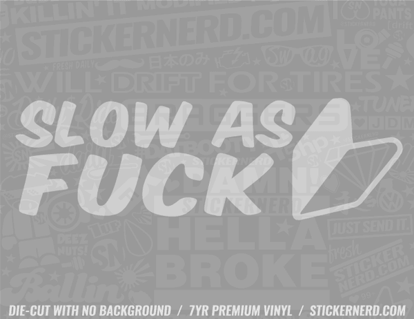 Slow As Fuck Sticker - Window Decal - STICKERNERD.COM