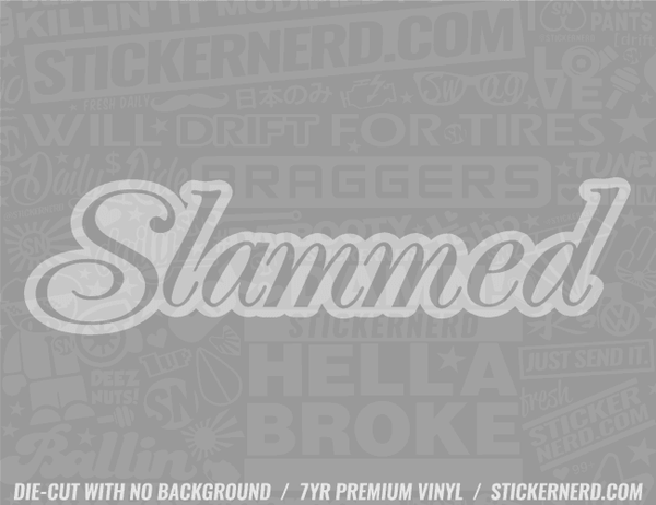 Slammed Sticker - Window Decal - STICKERNERD.COM