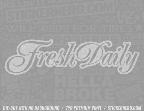 Fresh Daily Sticker - Window Decal - STICKERNERD.COM
