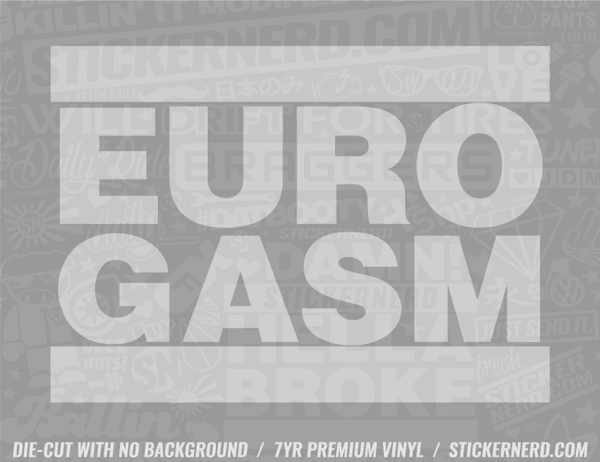 Eurogasm Sticker - Window Decal - STICKERNERD.COM