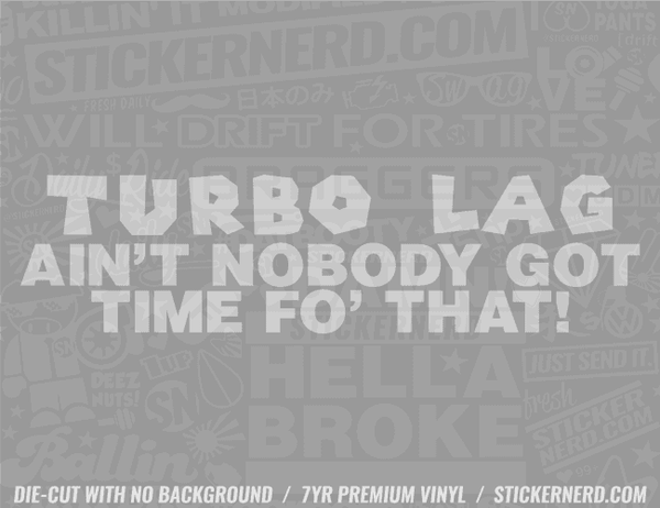 Turbo Lag Sticker - Window Decal - STICKERNERD.COM