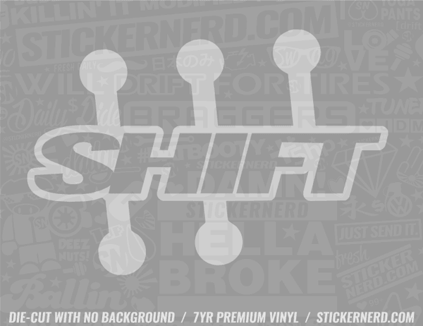 Shift Sticker - Window Decal - STICKERNERD.COM