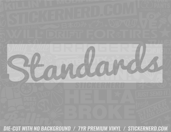 Standards Slap Style Sticker