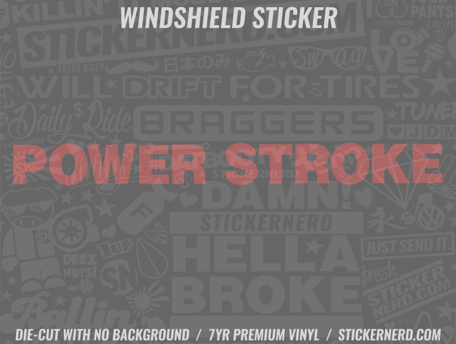 Power Stroke Windshield Sticker - Window Decal - STICKERNERD.COM