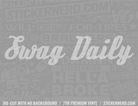 Swag Daily Sticker - Window Decal - STICKERNERD.COM