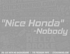 Nice Honda - Nobody Sticker - Window Decal - STICKERNERD.COM