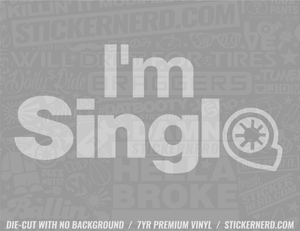 I'm Single Turbo Sticker #4526 - STICKERNERD.COM