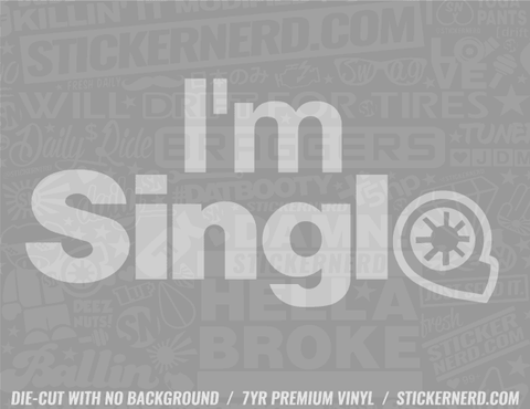 I'm Single Turbo Sticker