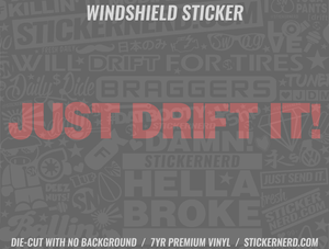 Just Drift It Windshield Sticker - Window Decal - STICKERNERD.COM