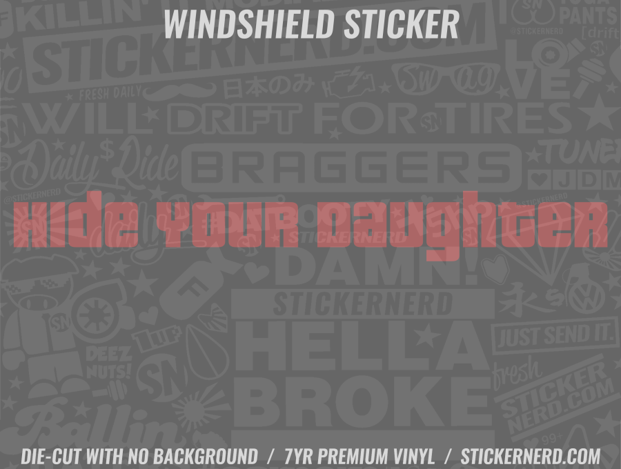 Hide Your Daughter Windshield Sticker - Window Decal - STICKERNERD.COM