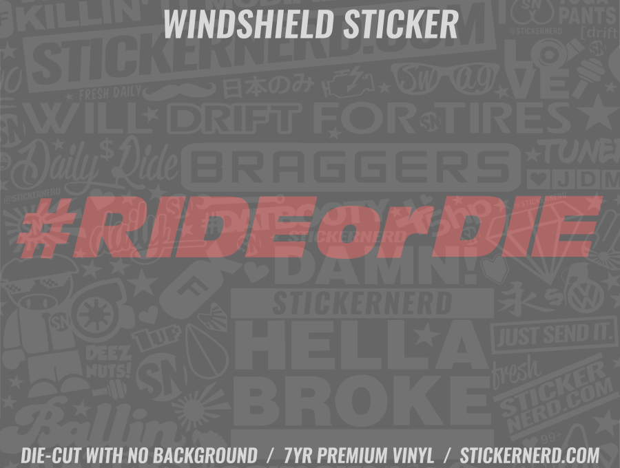 Ride Or Die Windshield Sticker - Window Decal - STICKERNERD.COM
