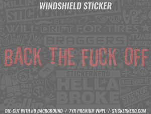 Back The Fuck Off Windshield Sticker