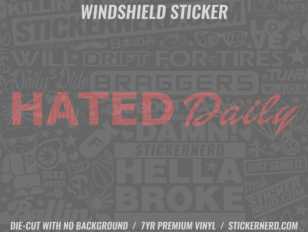 Hated Daily Windshield Sticker - Window Decal - STICKERNERD.COM