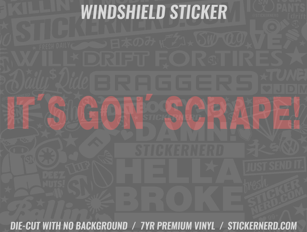 It's Gon' Scrape Windshield Sticker - Window Decal - STICKERNERD.COM