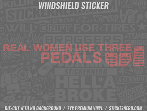 Real Women Use 3 Pedals Windshield Sticker