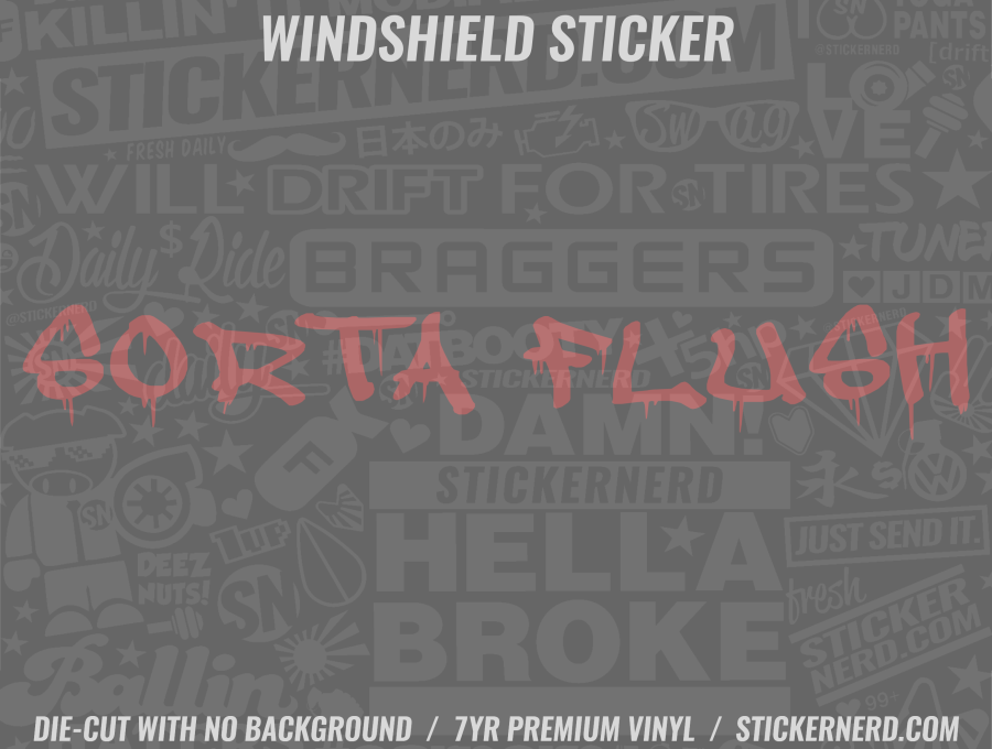 Sorta Flush Windshield Sticker - Window Decal - STICKERNERD.COM