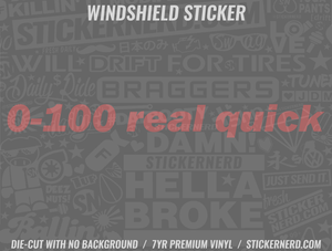 0-100 Real Quick Windshield Sticker - Window Decal - STICKERNERD.COM