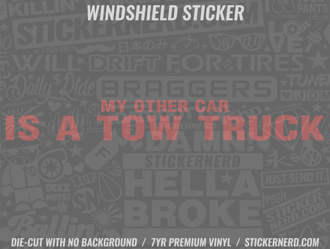 My Other Car Is A Tow Truck Windshield Sticker - Window Decal - STICKERNERD.COM