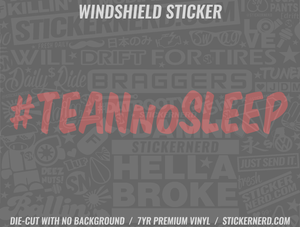 Team No Sleep Windshield Sticker