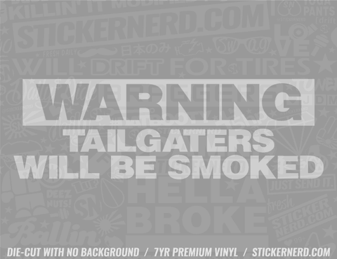 Warning Tailgaters Will Be Smoked Sticker
