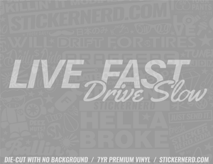 Live Fast Drive Slow Sticker