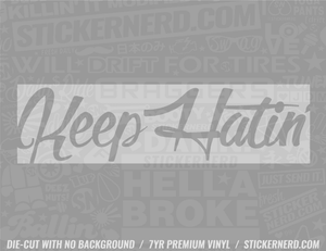 Keep Hatin' Slap Style Sticker