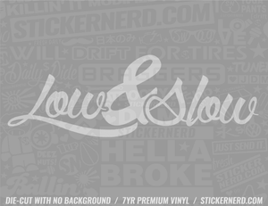 Low & Slow Sticker - Window Decal - STICKERNERD.COM